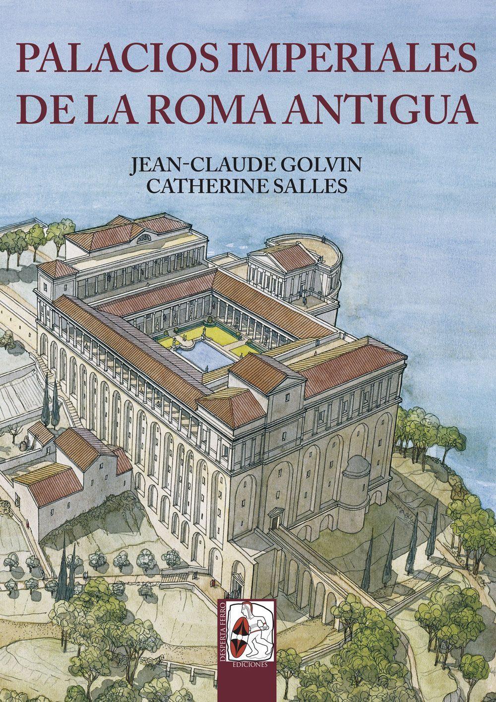 Palacios imperiales de la Roma Antigua Golvin