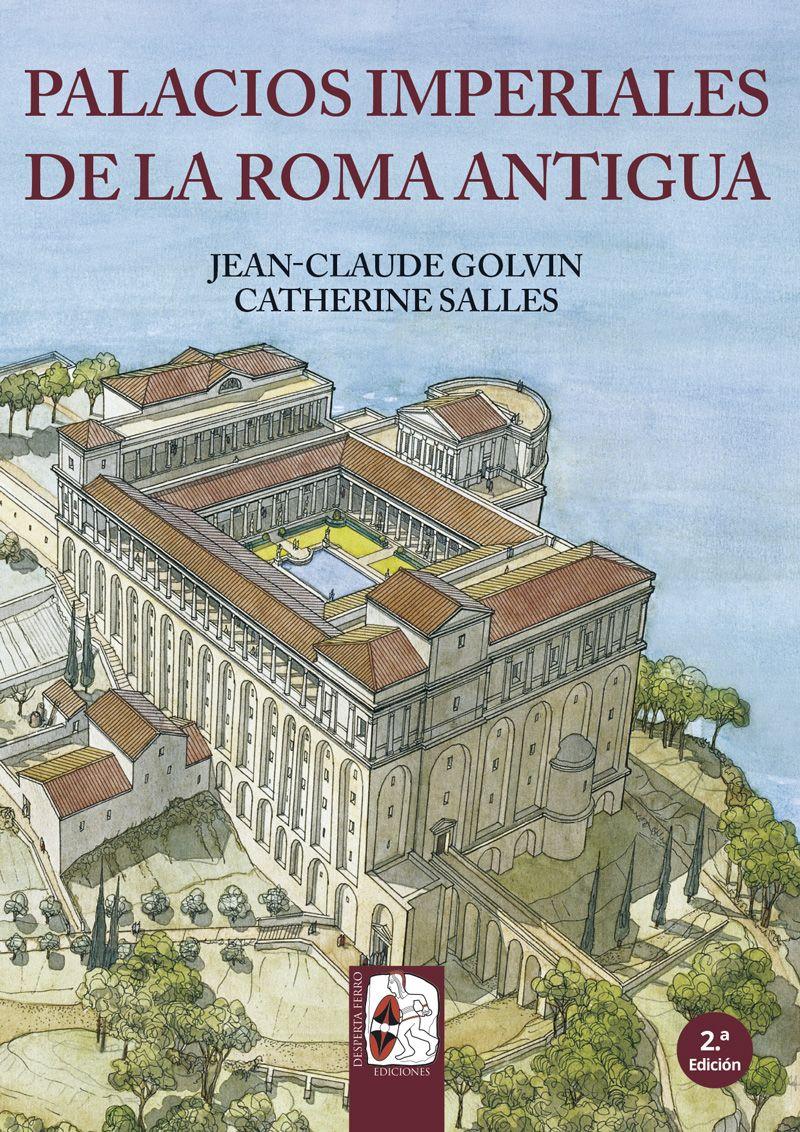 Palacios imperiales de la antigua Roma de Jean-Claude Golvin y Catherine Salles