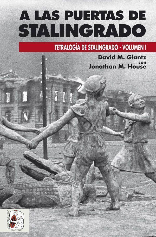 A las puertas de Stalingrado David M. Glantz