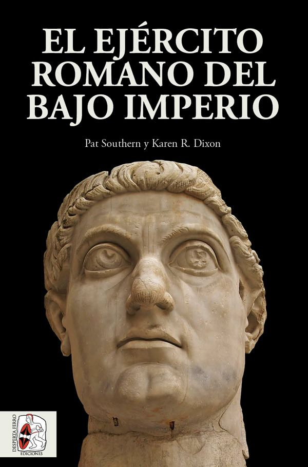 El Ejército romano del Bajo Imperio Pat Southern Karen R. Dixon